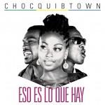 ChocQuibTown-EsoEsLoQueHay